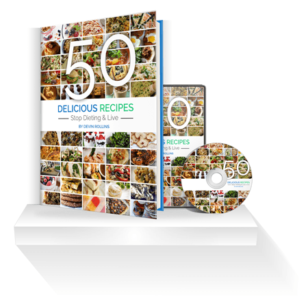 Stop Dieting and Live 50 Recipes
